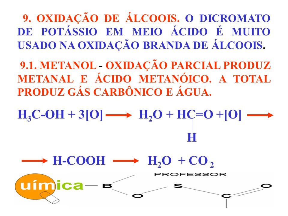 H3C-OH + 3[O] H2O + HC=O +[O] H H-COOH H2O + CO 2